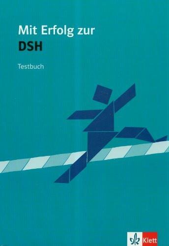 Mit Erfolg zur DSH. Testbuch