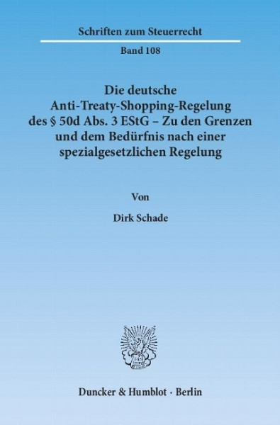 Die deutsche Anti-Treaty-Shopping-Regelung des § 50d Abs. 3 EStG - Zu den Grenzen und dem Bedürfnis