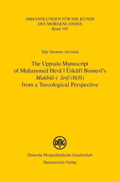 The Uppsala Manuscript of Muhammed Heva i Üskufi Bosnevi's Makbul-i arif (1631) from a Turcological
