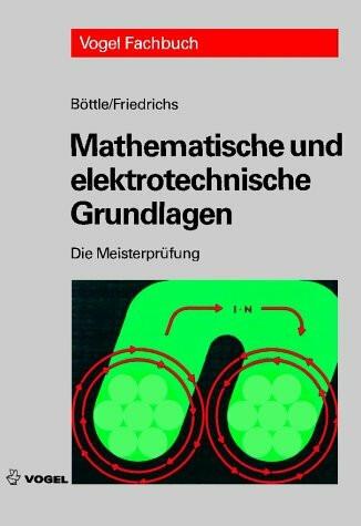 Die Meisterprüfung. Mathematische und elektrotechnische Grundlagen