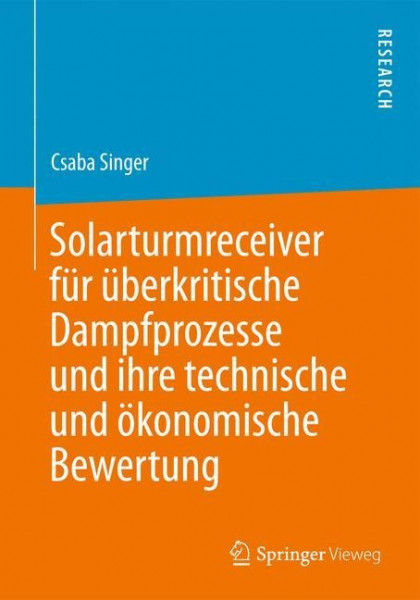Solarturmreceiver für überkritische Dampfprozesse und ihre technische und ökonomische Bewertung