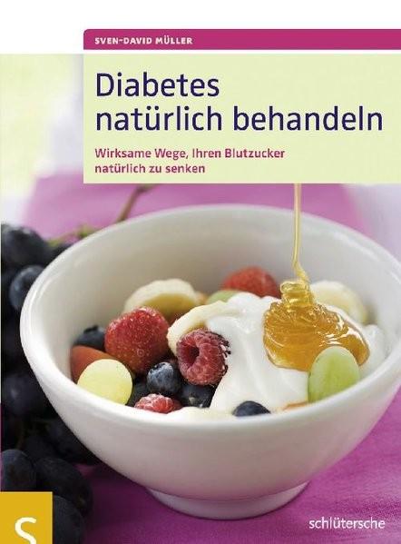 Diabetes natürlich behandeln. Wirksame Wege, Ihren Blutzucker natürlich zu senken