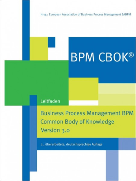 BPM CBOK® - Business Process Management BPM Common Body of Knowledge, Version 3.0