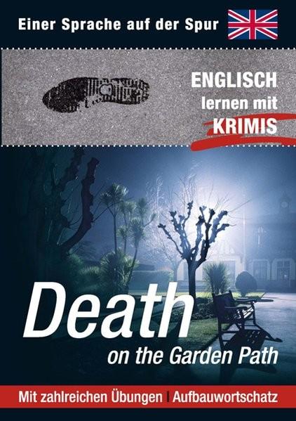 Death on the Garden Path: Sprachen lernen mit Krimis (Sprachkrimis / Sprachen lernen mit Krimis)