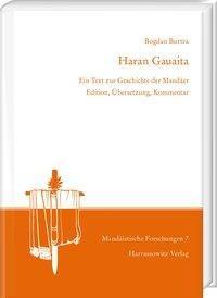 Haran Gauaita. Ein Text zur Geschichte der Mandäer