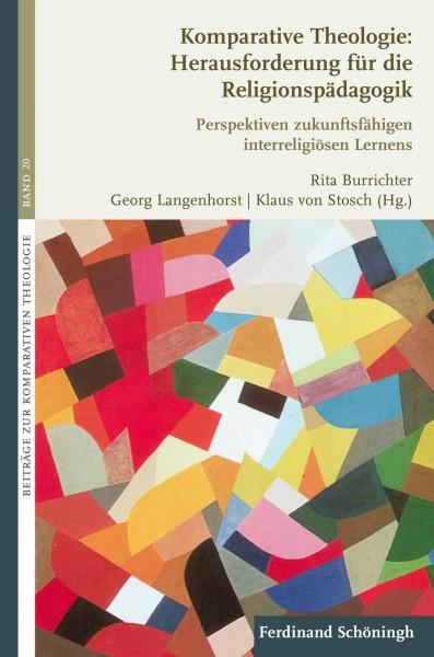 Komparative Theologie: Herausforderung für die Religionspädagogik