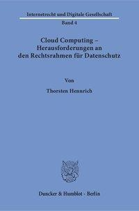 Cloud Computing - Herausforderungen an den Rechtsrahmen für Datenschutz