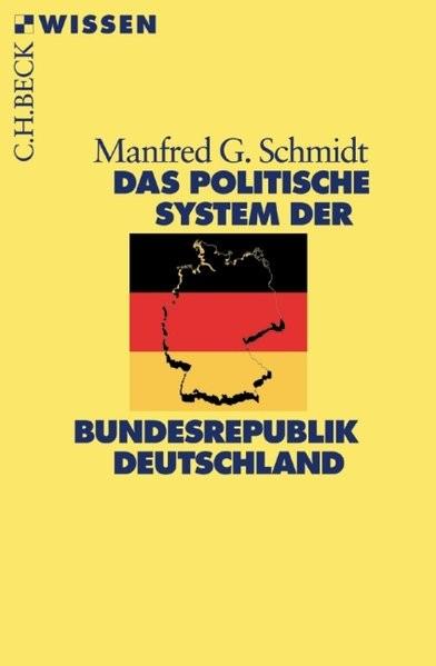 Das politische System der Bundesrepublik Deutschland (Beck'sche Reihe)