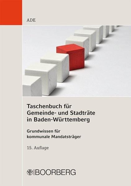 Taschenbuch für Gemeinde- und Stadträte in Baden-Württemberg: Grundwissen für kommunale Mandatsträge
