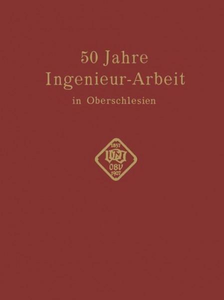 50 Jahre Ingenieur-Arbeit in Oberschlesien