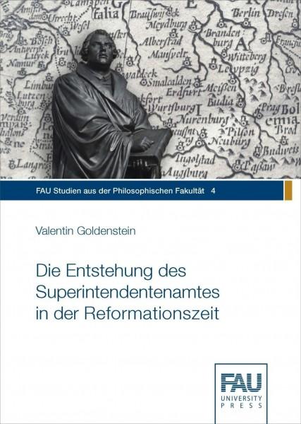 Die Entstehung des Superintendentenamtes in der Reformationszeit