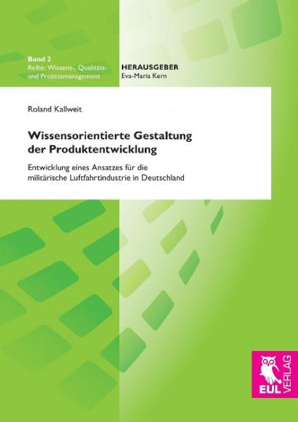 Wissensorientierte Gestaltung der Produktentwicklung
