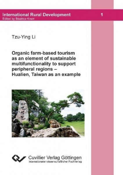 Organic farm-based tourism as an element of sustainable multifunctionality to support peripheral reg