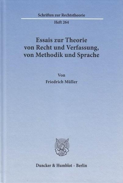 Essais zur Theorie von Recht und Verfassung, von Methodik und Sprache