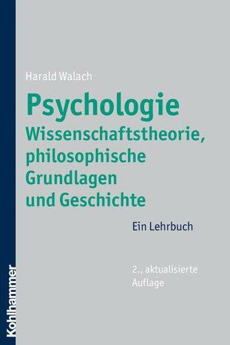 Psychologie - Wissenschaftstheorie, philosophische Grundlagen und Geschichte