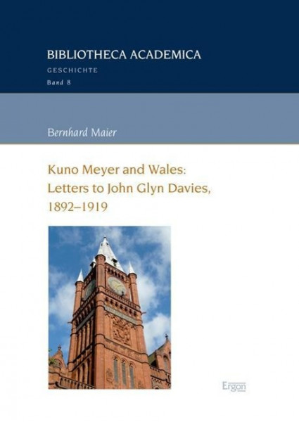 Kuno Meyer and Wales: Letters to John Glyn Davies, 1892-1919