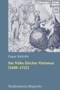 Der frühe Zürcher Pietismus (1689 - 1721)