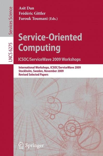 Service-Oriented Computing. ICSOC/ServiceWave 2009 Workshops