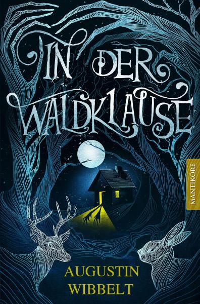 In der Waldklause - Märchen für kleine und große Kinder bis zu 80 Jahre und darüber