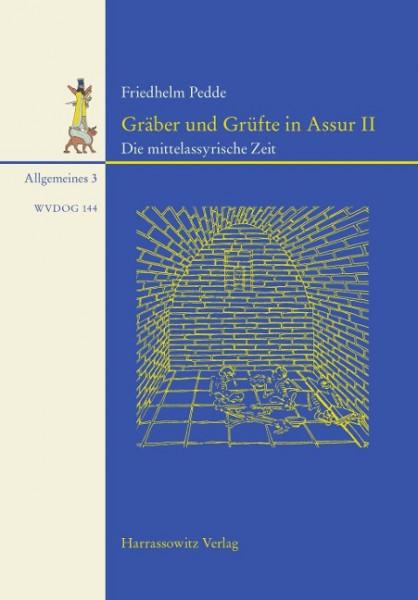 Gräber und Grüfte in Assur II