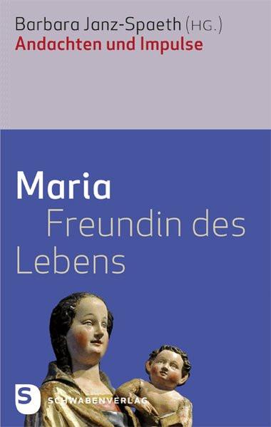 Maria - Freundin des Lebens