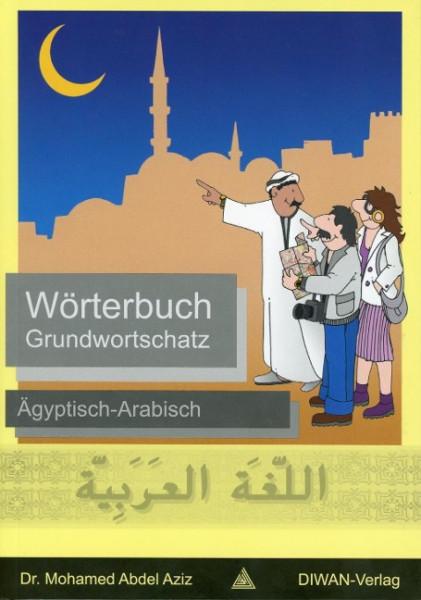 Wörterbuch Grundwortschatz Ägytisch-Arabisch