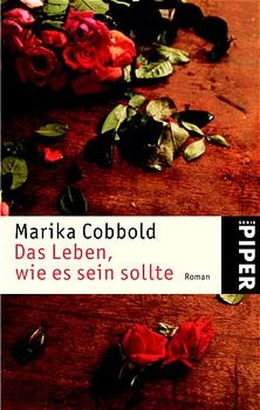 Das Leben, wie es sein sollte: Roman (Piper Taschenbuch, Band 3573)