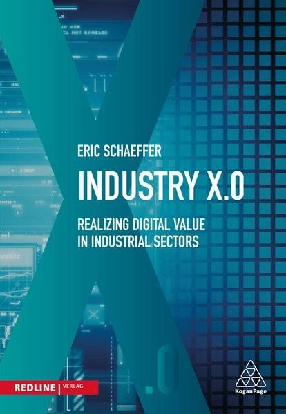Industry X.0: Realising digital Value in Industrial sectors