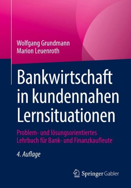 Bankwirtschaft in kundennahen Lernsituationen