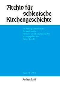 Archiv für schlesische Kirchengeschichte, Band 72-2014