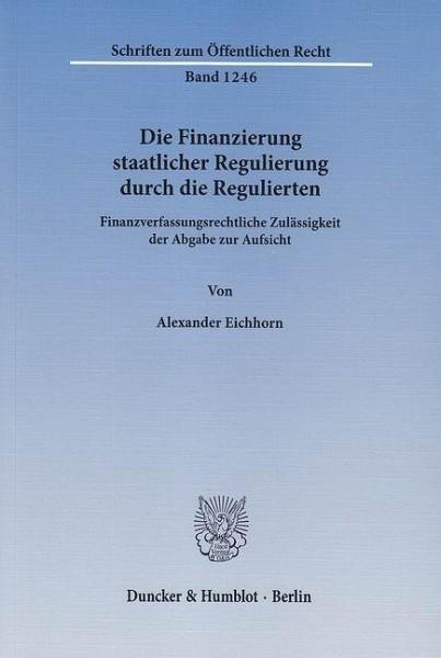 Die Finanzierung staatlicher Regulierung durch die Regulierten