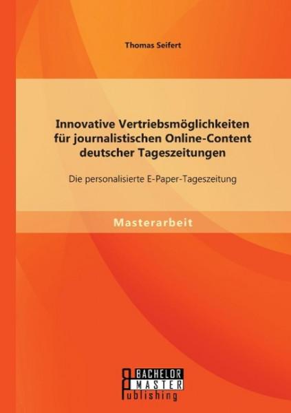 Innovative Vertriebsmöglichkeiten für journalistischen Online-Content deutscher Tageszeitungen: Die