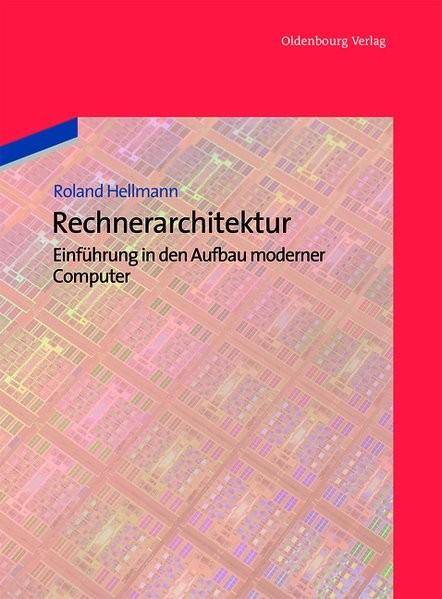Rechnerarchitektur: Einführung In Den Aufbau Moderner Computer