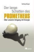 Der lange Schatten des Prometheus