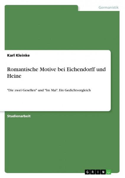 Romantische Motive bei Eichendorff und Heine