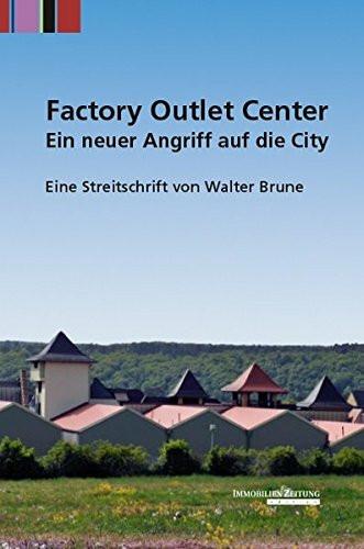 Factory Outlet Center - Ein neuer Angriff auf die City: Eine Streitschrift