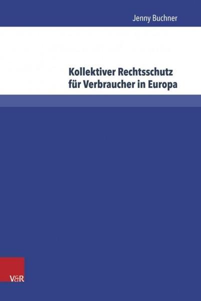 Kollektiver Rechtsschutz für Verbraucher in Europa