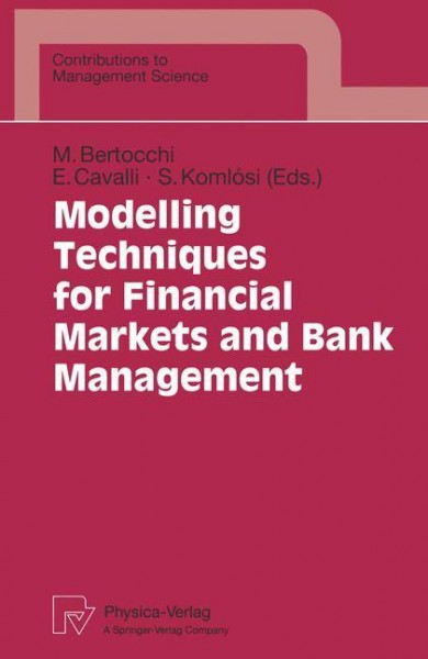 Modelling Techniques for Financial Markets and Bank Management