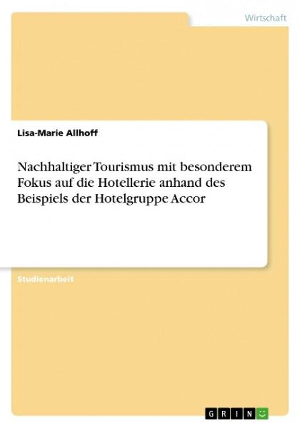 Nachhaltiger Tourismus mit besonderem Fokus auf die Hotellerie anhand des Beispiels der Hotelgruppe