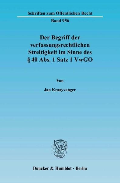 Der Begriff der verfassungsrechtlichen Streitigkeit im Sinne des § 40 Abs. 1 Satz 1 VwGO. (Schriften