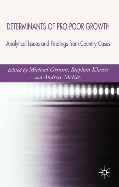 Determinants of Pro-Poor Growth: Analytical Issues and Findings from Country Cases
