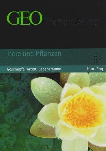 GEO Themenlexikon 34 Tieren und Pflanzen