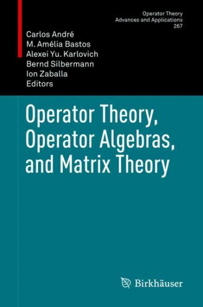 Operator Theory, Operator Algebras, and Matrix Theory