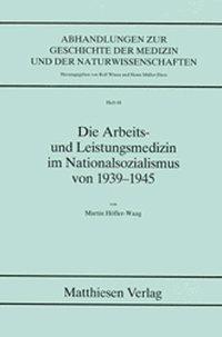 Die Arbeits- und Leistungsmedizin im Nationalsozialismus von 1939-1945