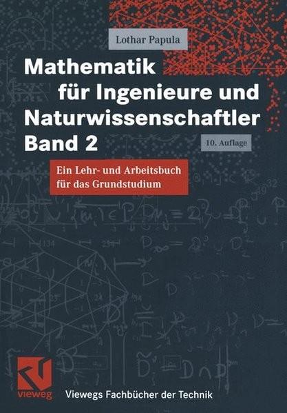Mathematik für Ingenieure und Naturwissenschaftler Band 2. Ein Lehr- und Arbeitsbuch für das Grundst