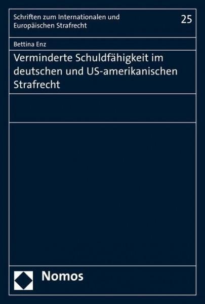Verminderte Schuldfähigkeit im deutschen und US-amerikanischen Strafrecht