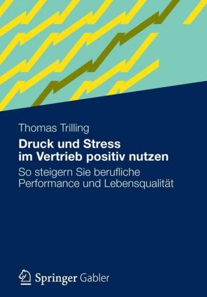 Druck und Stress im Vertrieb positiv nutzen
