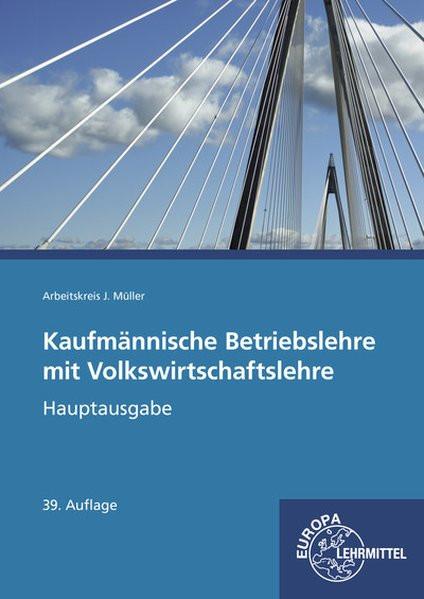 Kaufmännische Betriebslehre mit Volkswirtschaftslehre: Hauptausgabe mit CD Gesetzessammlung Wirtscha