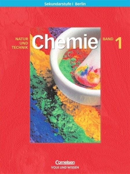 Chemie für die Sekundarstufe I - Natur und Technik - Berlin: Band 1 - Schülerbuch