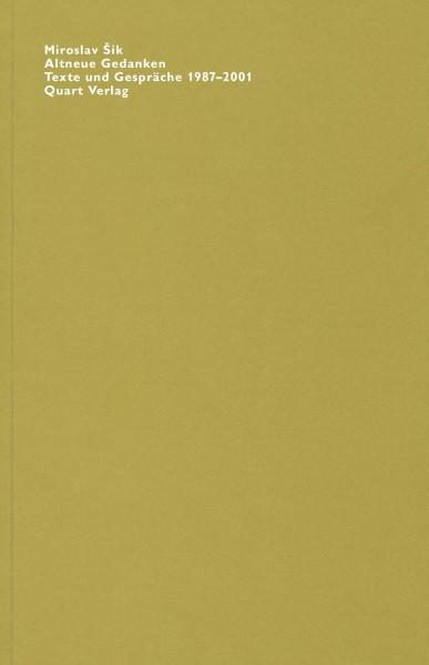 Altneue Gedanken. Texte und Gespräche 1987-2001